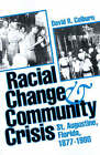 Racial Change and Community Crisis: St.Augustine, Florida, 1877-1980 by David R. Colburn (Paperback, 1991)