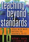 Teaching Beyond the Standards: 18 Ideas with Work Options for Teachers, K-12 by William R. Martin, Arvinder K. Johri (Paperback, 2005)