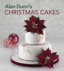 Alan Dunn's Christmas Cakes by Alan Dunn (Paperback, 2010)