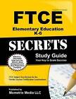 Ftce Elementary Education K-6 Secrets Study Guide: Ftce Test Review for the Florida Teacher Certification Examinations by Mometrix Media LLC, Mometrix Test Preparation (Paperback / softback, 2017)