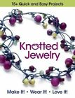 Knotted Jewelry: 15+ Quick and Easy Projects by Kalmback Books (Paperback / softback, 2015)