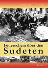 Feuerschein über den Sudeten von Dieter Heinze (2013, Taschenbuch)