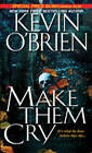 Make Them Cry by Kevin O'Brien (Paperback, 2010)