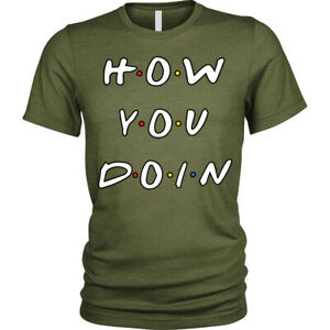 How-you-doin-T-Shirt-Funny-Friends-joey-quote-Unisex-Mens