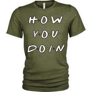 How-Voi-Doin-T-Shirt-Divertente-Friends-Joey-Frase-Unisex-Uomo