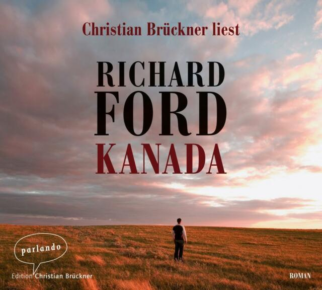 Kanada von Richard Ford, 8 CD's gelesen von Christian Brückner