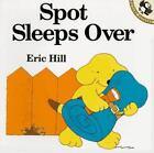 Spot: Spot Sleeps Over by Eric Hill (1996, Paperback)