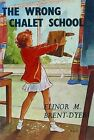 The Wrong Chalet School by Elinor M. Brent-Dyer (Paperback, 2010)
