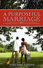 A Purposeful Marriage by Tokunbo Adeoye (Paperback / softback, 2007)