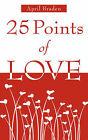 25 Points of Love by April M Braden (Paperback / softback, 2008)