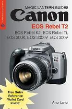 Magic Lantern Guides: Canon EOS Rebel T2: EOS Rebel K2, EOS Rebel Ti, EOS 300X,