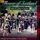 Flower of Scotland: Best of Pipes and Drums * by Pride of Murray Pipe Band (CD, Oct-2007, Arc Music)