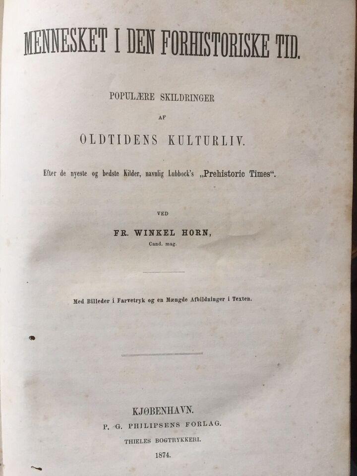 OLDTIDENS KULTURLIV - 522 s, Fr. Winkel Horn - 1874, emne: