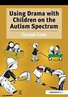 Using Drama with Children on the Autism Spectrum by Carmel Conn (Paperback, 2007)
