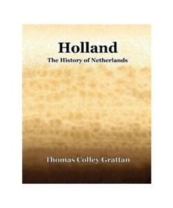 Thomas-Colley-Grattan-034-Holland-the-History-of-Netherlands-034