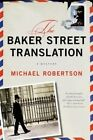 The Baker Street Translation by Michael Robertson (Paperback / softback, 2014)