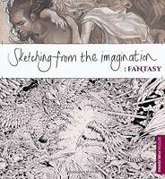 Sketching From The Imagination: Fantasy By , (paperback), 3dtotal Publishing , N on sale