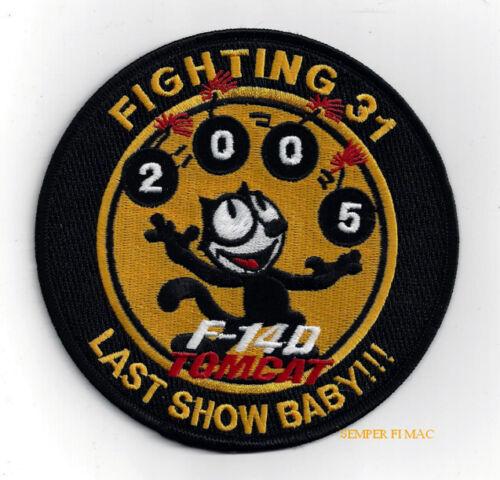 VF-31 FELIX 2005 LAST TIME BABY F14 TOMCAT PATCH US NAVY USS PIN UP TOPGUN WOW