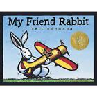 My Friend Rabbit by Eric Rohmann (Hardback, 2011)