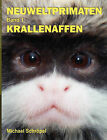 Neuweltprimaten Band 1 Krallenaffen by Michael Schrpel (Paperback / softback, 2010)