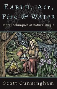 Earth-Air-Fire-and-Water-More-Techniques-of-Natural-Magic-Cunningham-Used-Book
