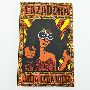 Cazadora by Julia DeBarrioz Paperback New Signed by Author