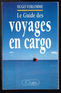 Original Le Guide Des Voyages En Cargo - Hugo Verlomme - 1994 - 336 Pages 20,5 X 13 Cm DernièRe Mode