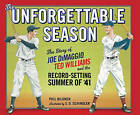 The Unforgettable Season: The Story of Joe Dimaggio, Ted Williams and the Record-Setting Summer of '41 by Phil Bildner (Hardback, 2011)
