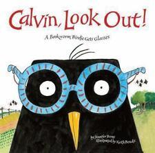 Calvin, Look Out!: A Bookworm Birdie Gets Glasses, Berne, Jennifer