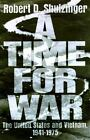 A Time for War : The United States and Vietnam, 1941-1975 by Robert D. Schulzinger (1997, Hardcover)