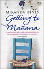 Getting to Manana by Miranda Innes (Paperback, 2015)