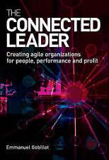 El líder conectada: crear organizaciones ágil para las personas, rendimiento y..