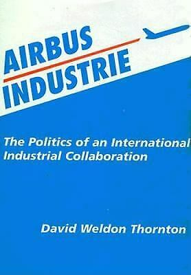 Airbus Industries : The Politics of an International Industrial Collaboration