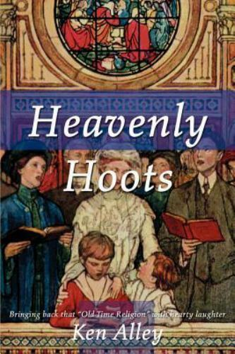 Heavenly Hoots : Bringing back that by Ken B. Alley (2000, Paperback)