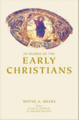 In Search of the Early Christians : Selected Essays Hardcover Wayne A. Meeks