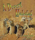 Desert Habitat by Kelley MacAulay, Bobbie Kalman (Paperback, 2006)