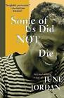 Some of Us Did Not Die: New and Selected Essays by June Jordan (Paperback, 2003)