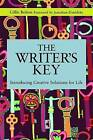 The Writer's Key: Introducing Creative Solutions for Life by Gillie Bolton (Paperback, 2013)