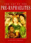 The Art of the Pre-Raphaelites by Steven Adams (Hardback, 1997)