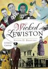 Wicked Lewiston:: A Sinful Century by Steven D Branting (Paperback / softback, 2015)