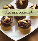 Bite-size Desserts: Creating Mini Sweet Treats, from Cupcakes and Cobblers to Custards and Cookies by Carole Bloom (Hardback, 2009)