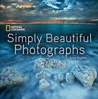 National Geographic Simply Beautiful Photographs by Annie Griffiths (Hardback, 2016)