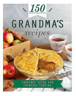 150 Grandma's Recipes: Inspired Ideas for Everyday Cooking (150 Recipes),  | Har