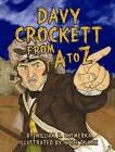 Davy Crockett from A to Z by William R. Chemerka (Hardback, 2013)