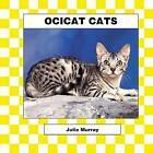 Ocicat by Julie Murray (Hardback, 2002)