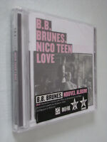 B.B. Brunes. Nico Teen, Love   NEUF SOUS BLISTER ( 1 CD)