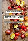 Summerland: Menus and Recipes for Celebrating with Southern Hospitality by Anne Quantrano (Hardback, 2013)