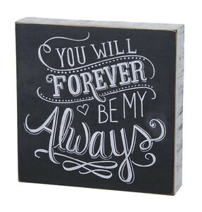 """Primitives by Kathy #23170 chalk art sign quote, """"You Will Forever be..."""""""