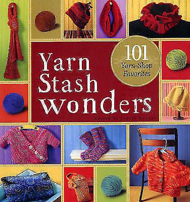 Yarn Stash Wonders: 101 Yarn-Shop Favourites-ExLibrary
