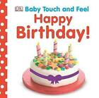 Happy Birthday! by DK Publishing (Board book, 2013)
